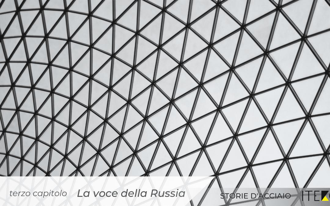 Storie d'acciaio – Capitolo 03 – La voce della Russia